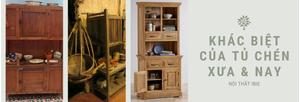 khác biệt của tủ chén xưa và nay